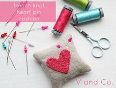 V and Co: how to: french knot heart pin cushion